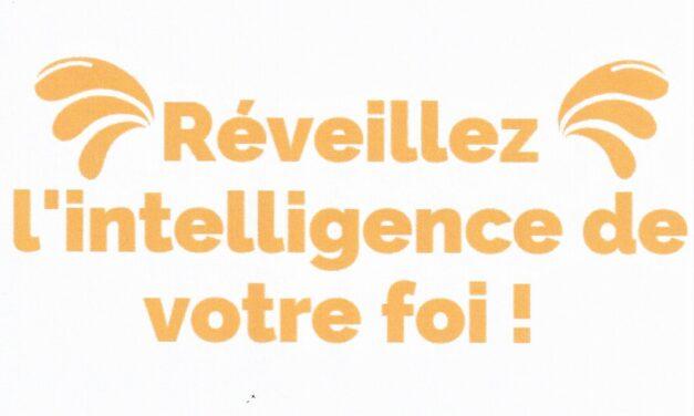 Réveillez l'intelligence de votre foi !